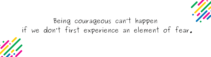 Courage is fear walking blog quote 2
